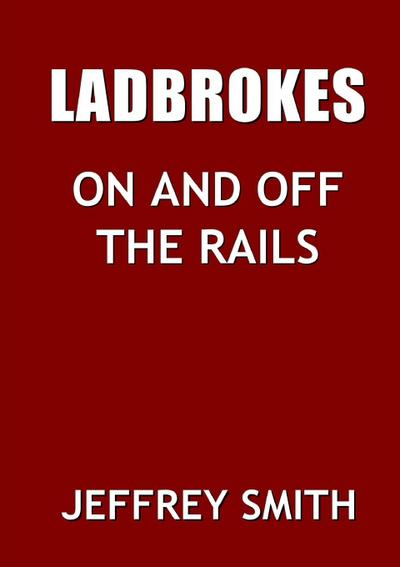 Ladbrokes on and Off the Rails