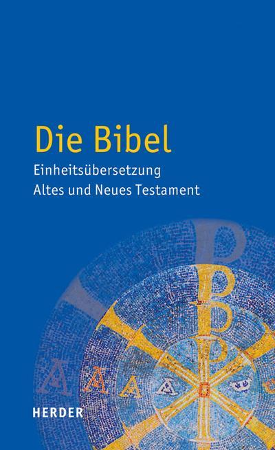 Die Bibel - Einheitsübersetzung  Altes und Neues Testament