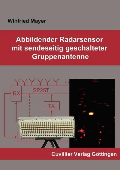 Abbildender Radarsensor mit sendeseitig geschalteter Gruppenantenne