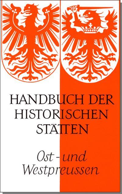 Handbuch der historischen Stätten. Ost- und Westpreußen