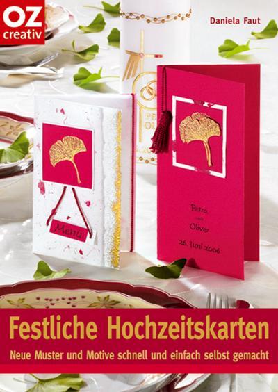 Festliche Hochzeitskarten: Neue Muster und Motive schnell und einfach selbst gemacht