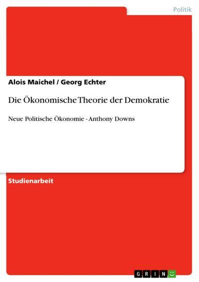 Die Ökonomische Theorie der Demokratie
