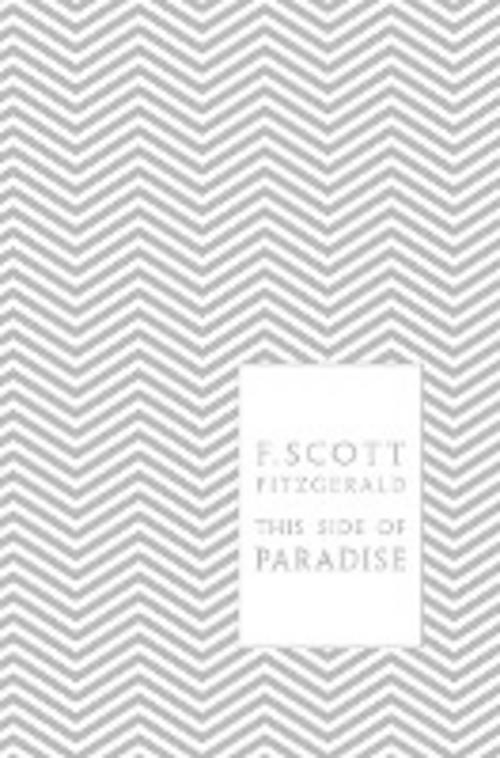 F. Scott Fitzgerald ~ This Side of Paradise 9780141194097