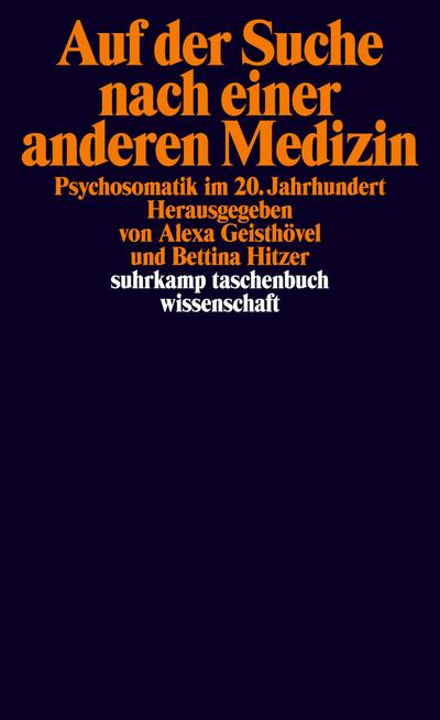 Auf der Suche nach einer anderen Medizin: Psychosomatik im 20. Jahrhundert (suhrkamp taschenbuch wissenschaft)