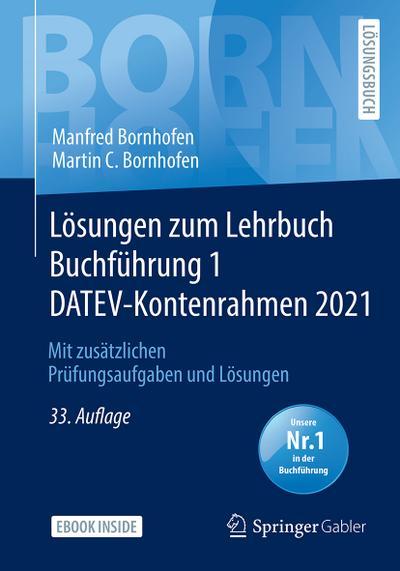 Lösungen zum Lehrbuch Buchführung 1 DATEV-Kontenrahmen 2021