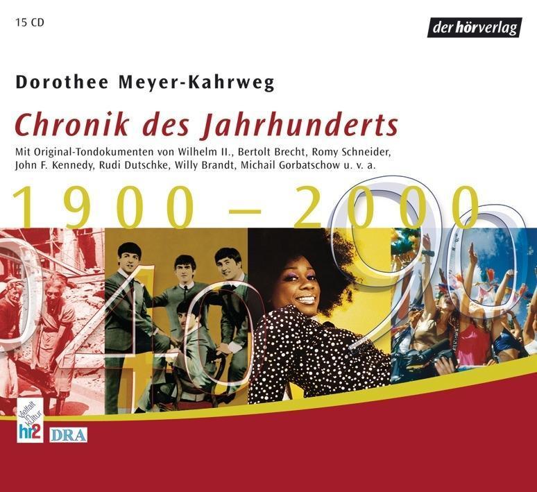 Chronik des Jahrhunderts 1900 bis 2000 Dorothee Meyer-Kahrweg