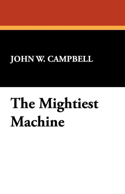 The Mightiest Machine