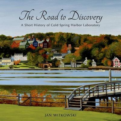 Road to Discovery: A Short History of Cold Spring Harbor Laboratory