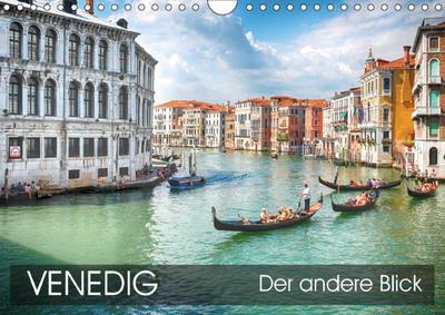 Venedig - Der andere Blick (Wandkalender 2018 DIN A4 quer) Dieser erfolgreiche Kalender wurde dieses Jahr mit gleichen Bildern und aktualisiertem Kalendarium wiederveröffentlicht.