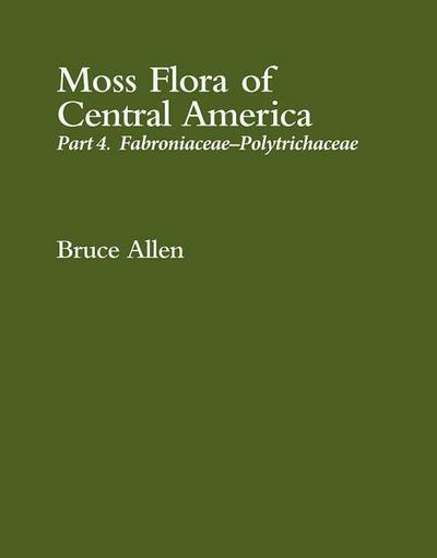 Moss Flora of Central America: Part 4. Fabroniaceae-Polytrichaceae