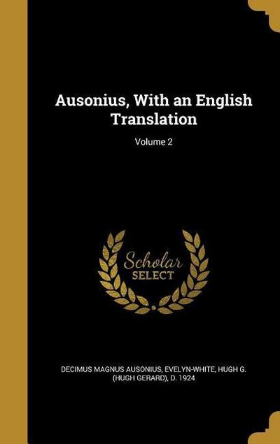 AUSONIUS W/AN ENGLISH TRANSLAT