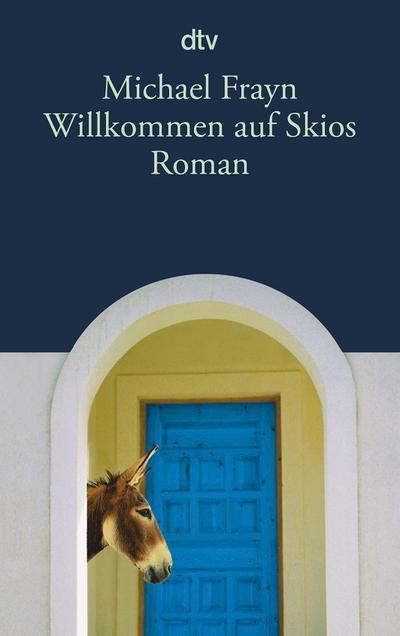 Willkommen auf Skios: Roman (dtv Literatur)