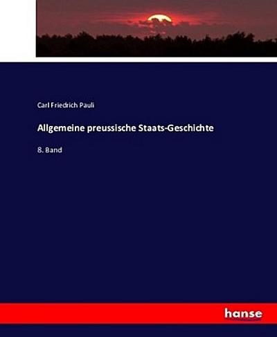 Allgemeine preussische Staats-Geschichte
