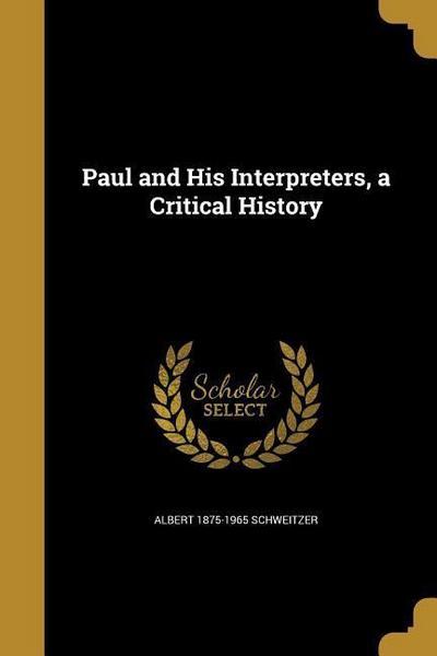 PAUL & HIS INTERPRETERS A CRIT