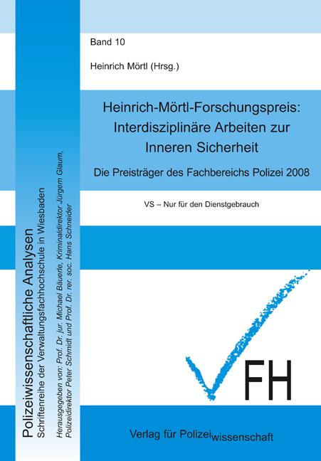 Interdisziplinäre Arbeiten zur Inneren Sicherheit 2008 Heinrich Mörtl