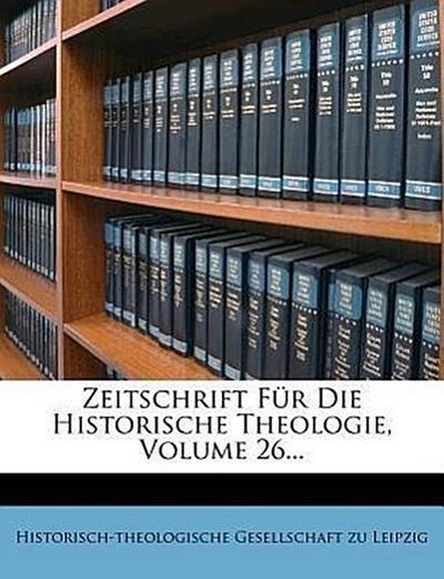 Zeitschrift Für Die Historische Theologie1856