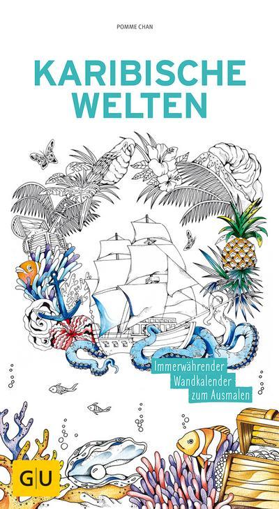 Karibische Welten: Immerwährender Wandkalender zum Ausmalen
