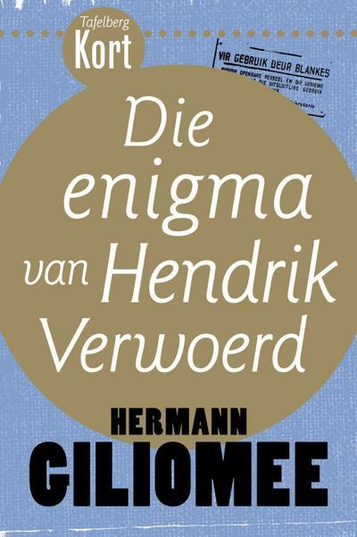 Tafelberg Kort: Die enigma van Hendrik Verwoerd