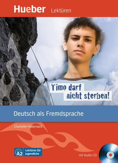 Timo darf nicht sterben!: Deutsch als Fremdsprache / Leseheft mit Audio-CD (Lektüren für Jugendliche)