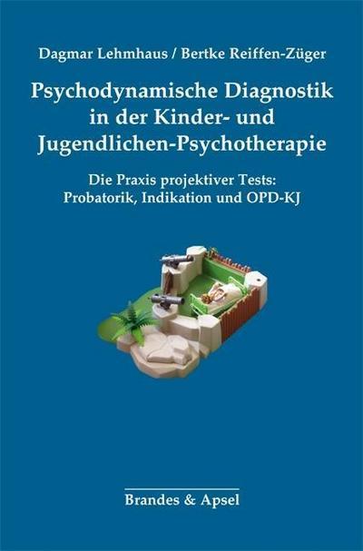Psychodynamische Diagnostik in der Kinder- und Jugendlichen-Psychotherapie