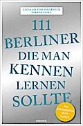 111 Berliner, die man kennen sollte; Fotos v. ...