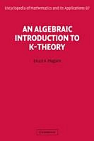 Algebraic Introduction to K-Theory