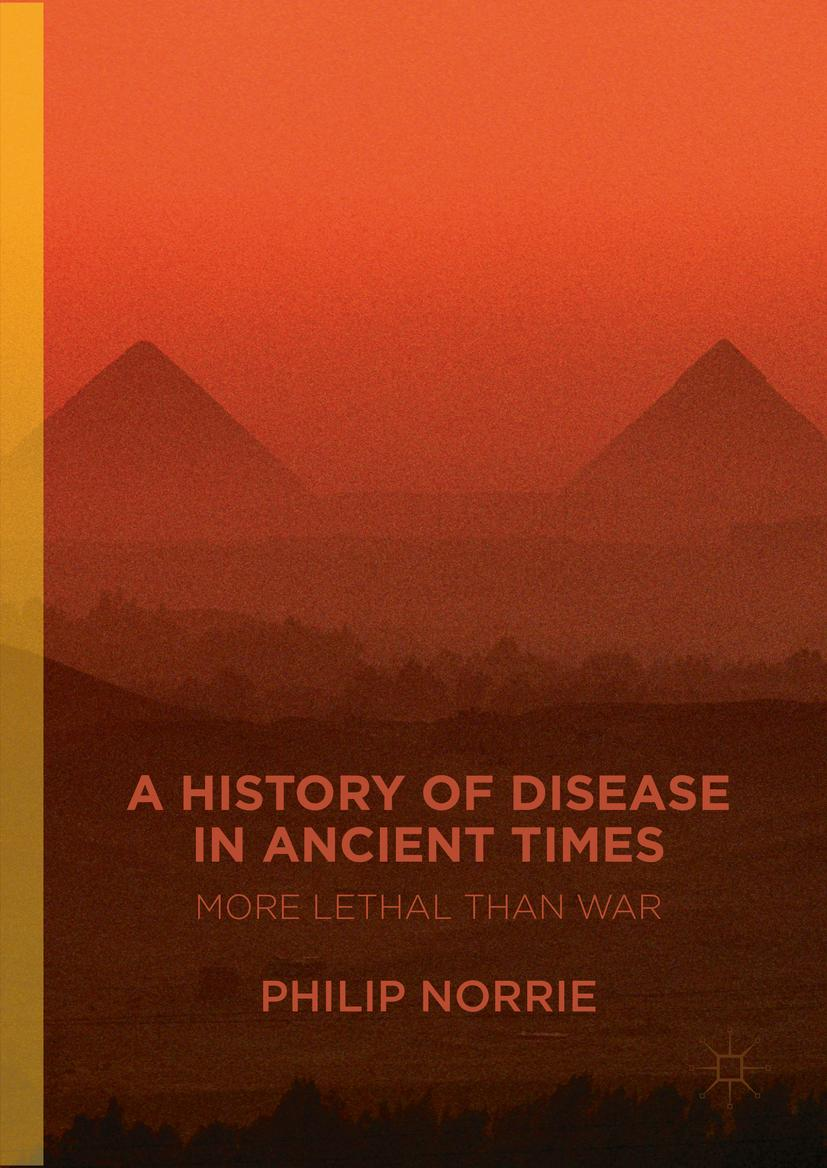 A History of Disease in Ancient Times   Philip Norrie    9783319289366