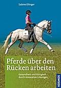 Pferde über den Rücken arbeiten; Gesundheit u ...