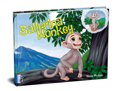 Ballerina Monkey - Blooturtle Publishing - Gebundene Ausgabe, Englisch, Nicole Madigan, ,
