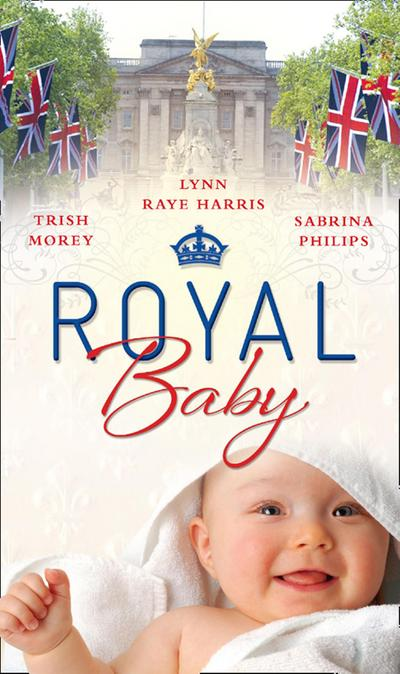 Royal Baby: Forced Wife, Royal Love-Child / Cavelli's Lost Heir / Prince of Montéz, Pregnant Mistress