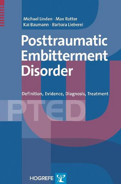 The Posttraumatic Embitterment Disorder