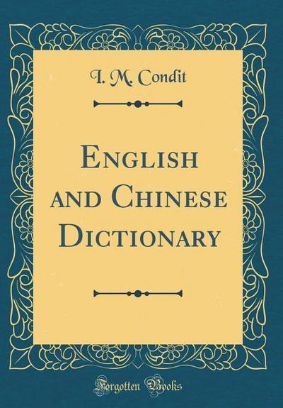 English and Chinese Dictionary (Classic Reprint)