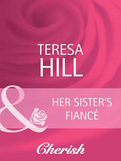 Her Sister's Fiancé (Mills & Boon Cherish)