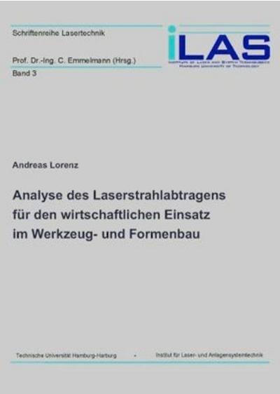 Analyse des Laserstrahlabtragens für den wirtschaftlichen Einsatz im Werkzeug- und Formenbau