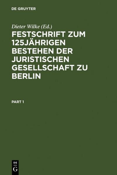 Festschrift zum 125jährigen Bestehen der Juristischen Gesellschaft zu Berlin