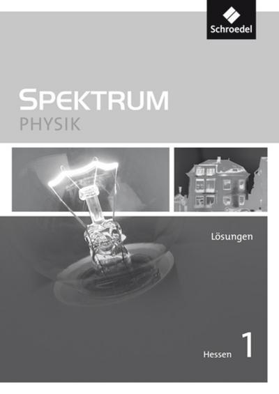 Spektrum Physik 1. Lösungen. Sekundarstufe 1. Hessen