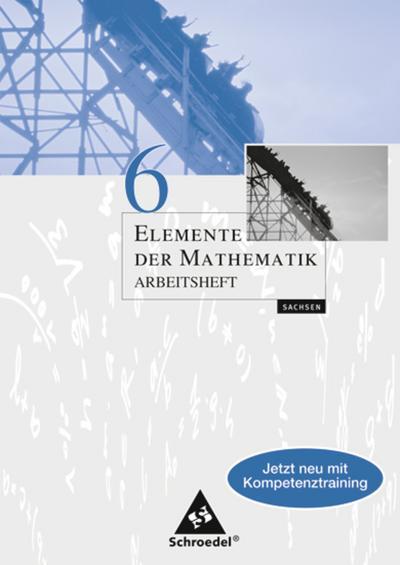 Elemente der Mathematik 6. Arbeitsheft. Sachsen