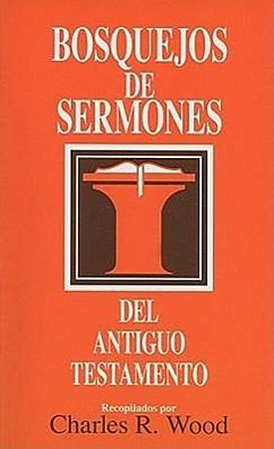 Bosquejos de Sermones: Antiguo Testamento
