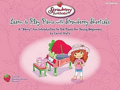Learn to Play Piano with Strawberry Shortcake: A
