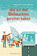 Wie wir mal Weihnachten gerettet haben; Ill. v. Zilberman, Sasha; Deutsch