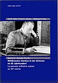 Militärisches Denken in der Schweiz im 20. Jahrhundert La pensée militaire suisse au 20e siècle
