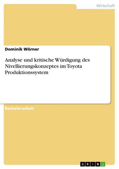 Analyse und kritische Würdigung des Nivellierungskonzeptes im Toyota Produktionssystem