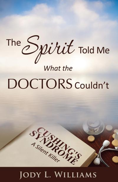 The Spirit Told Me What the Doctors Couldn't