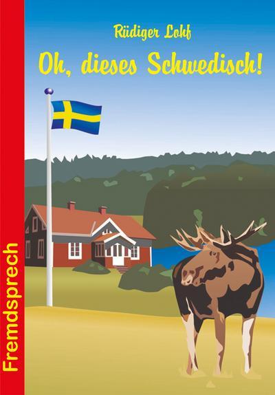 Oh, dieses Schwedisch!