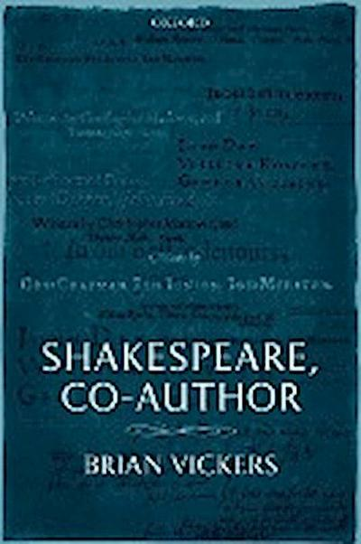 Shakespeare, Co-Author: A Historical Study of Five Collaborative Plays