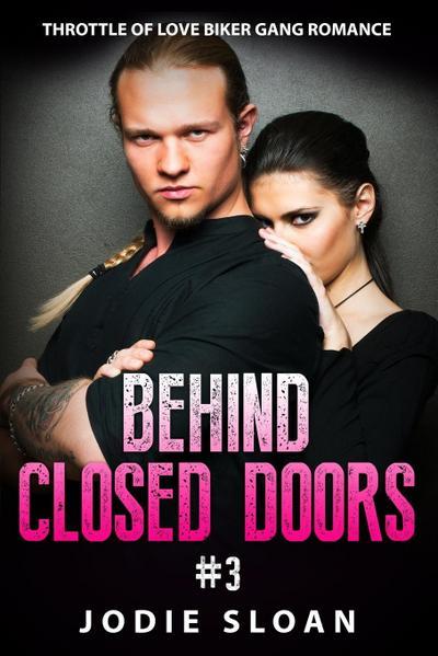 Behind Closed Doors: Throttle of Love Biker Gang Romance Book 3