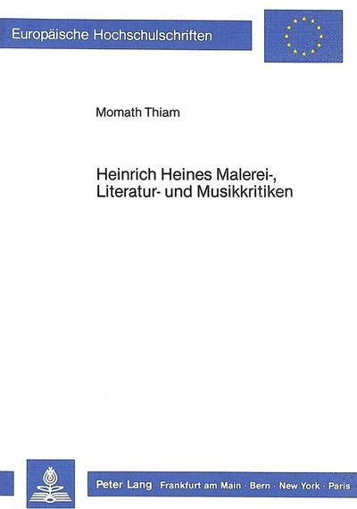 Heinrich Heines Malerei-, Literatur- und Musikkritiken