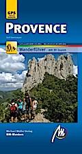 Provence MM-Wandern; Wanderführer mit GPS-kartierten Karten.   ; MM-Wandern ; Deutsch; 118 farb. Fotos -
