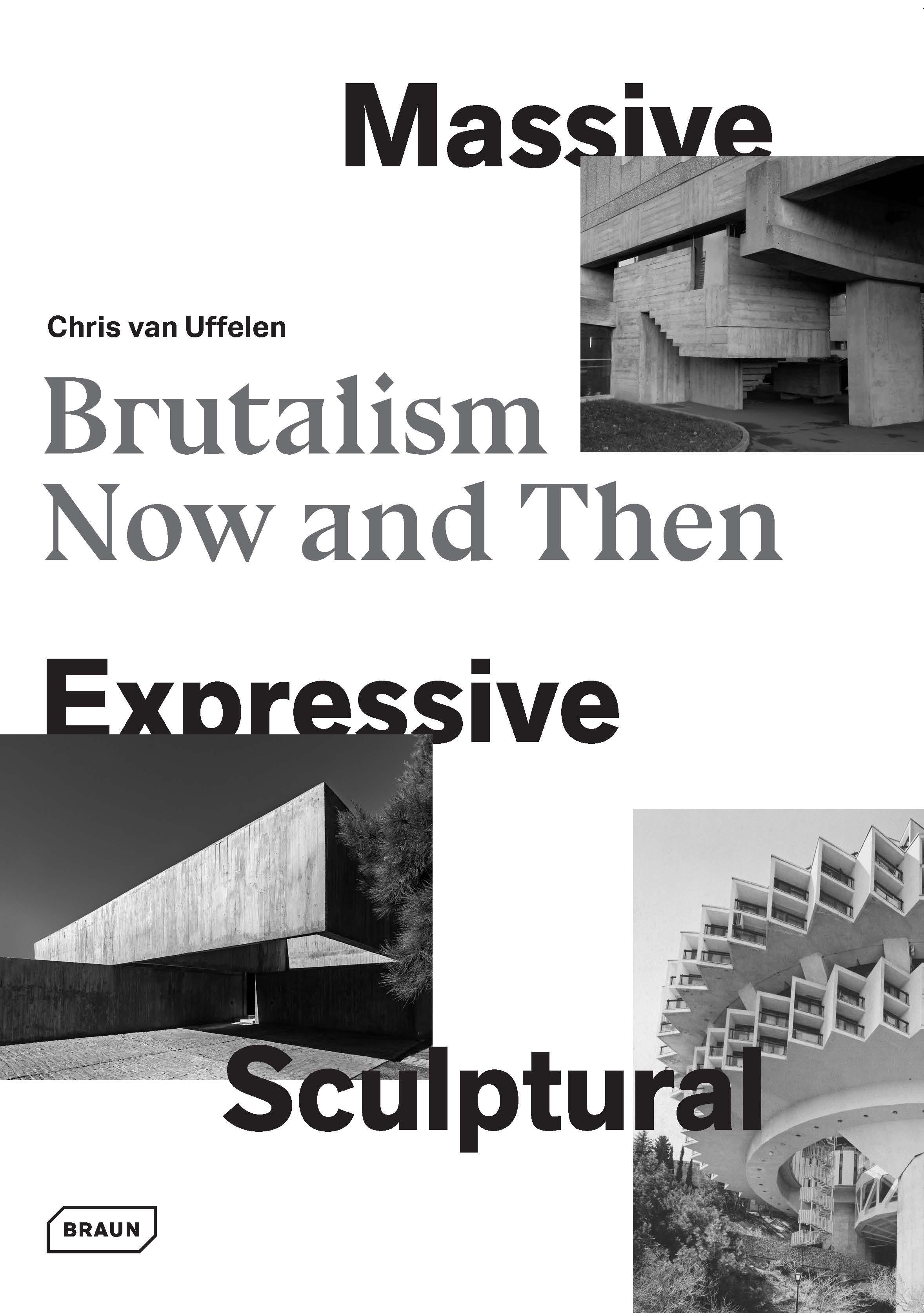 Massive, Expressive, Sculptural Chris van Uffelen 9783037682241
