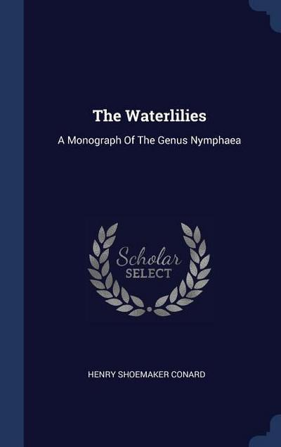 The Waterlilies: A Monograph of the Genus Nymphaea